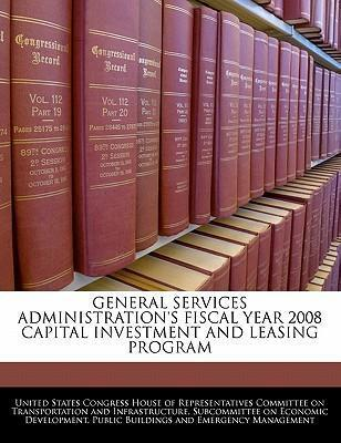 General Services Administration's Fiscal Year 2008 Capital Investment and Leasing Program