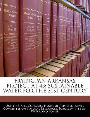 Fryingpan-Arkansas Project at 45