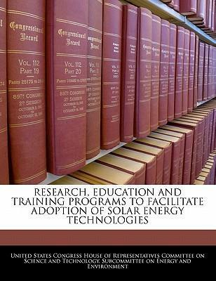Research, Education and Training Programs to Facilitate Adoption of Solar Energy Technologies