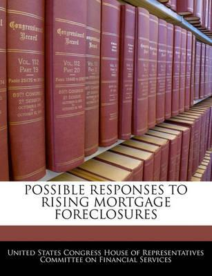 Possible Responses to Rising Mortgage Foreclosures