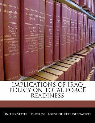 Implications of Iraq Policy on Total Force Readiness