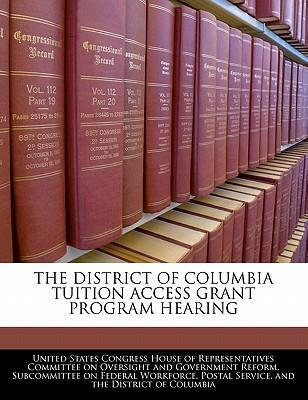 The District of Columbia Tuition Access Grant Program Hearing