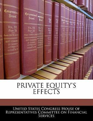 Private Equity's Effects