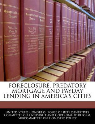 Foreclosure, Predatory Mortgage and Payday Lending in America's Cities