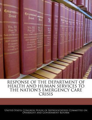 Response of the Department of Health and Human Services to the Nation's Emergency Care Crisis