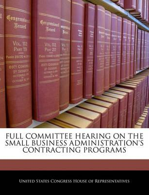 Full Committee Hearing on the Small Business Administration's Contracting Programs