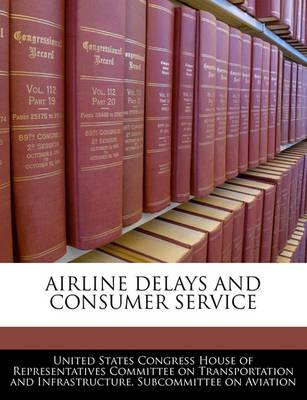 Airline Delays and Consumer Service