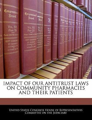 Impact of Our Antitrust Laws on Community Pharmacies and Their Patients