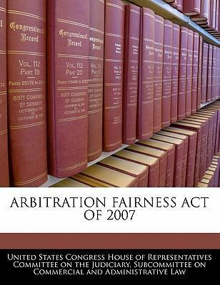 Arbitration Fairness Act of 2007