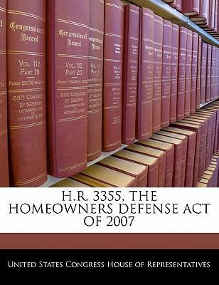 H.R. 3355, the Homeowners Defense Act of 2007