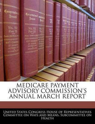 Medicare Payment Advisory Commission's Annual March Report