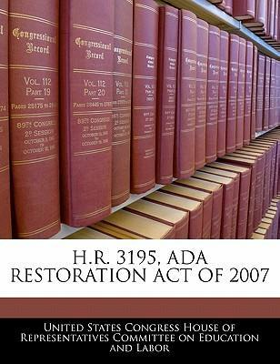 H.R. 3195, ADA Restoration Act of 2007