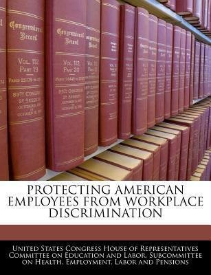 Protecting American Employees from Workplace Discrimination