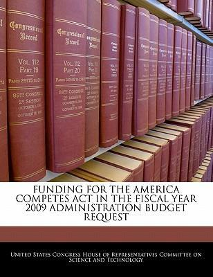 Funding for the America Competes ACT in the Fiscal Year 2009 Administration Budget Request