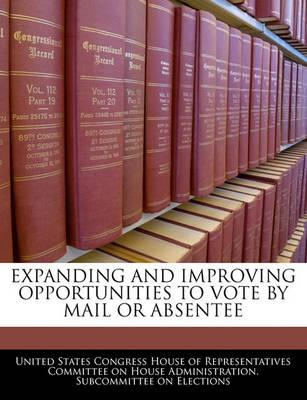 Expanding and Improving Opportunities to Vote by Mail or Absentee