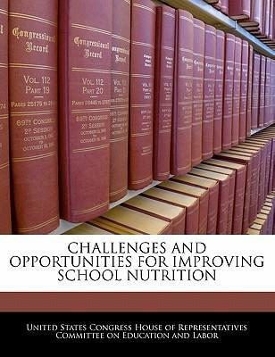 Challenges and Opportunities for Improving School Nutrition