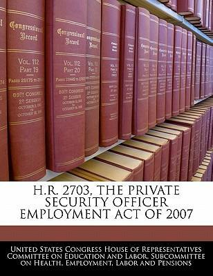 H.R. 2703, the Private Security Officer Employment Act of 2007