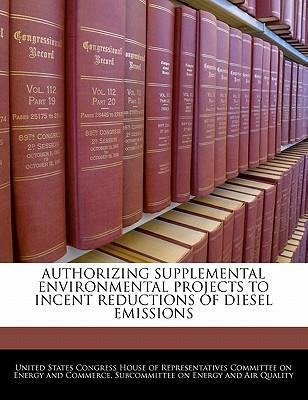 Authorizing Supplemental Environmental Projects to Incent Reductions of Diesel Emissions