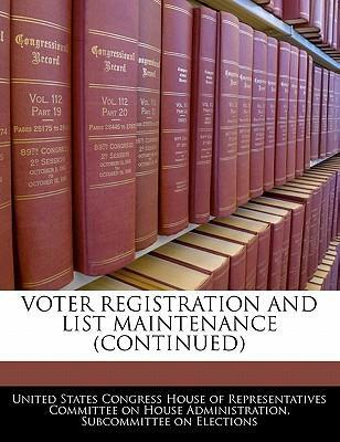 Voter Registration and List Maintenance (Continued)