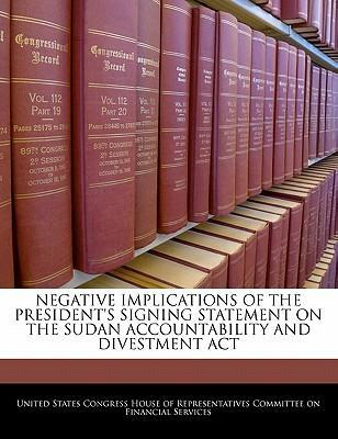 Negative Implications of the President's Signing Statement on the Sudan Accountability and Divestment ACT