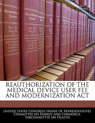 Reauthorization of the Medical Device User Fee and Modernization ACT