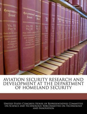 Aviation Security Research and Development at the Department of Homeland Security