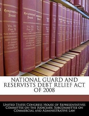 National Guard and Reservists Debt Relief Act of 2008