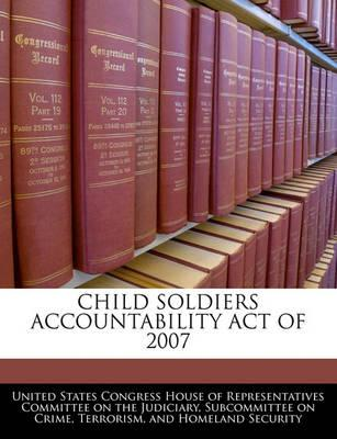 Child Soldiers Accountability Act of 2007