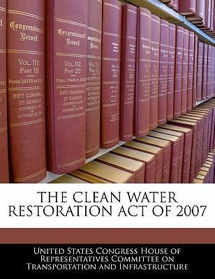 The Clean Water Restoration Act of 2007