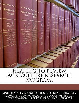 Hearing to Review Agriculture Research Programs