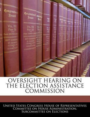 Oversight Hearing on the Election Assistance Commission