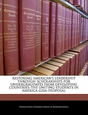 Restoring American's Leadership Through Scholarships for Undergraudates from Developing Countries