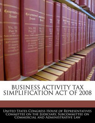 Business Activity Tax Simplification Act of 2008
