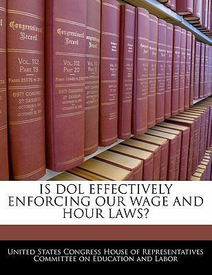 Is Dol Effectively Enforcing Our Wage and Hour Laws?