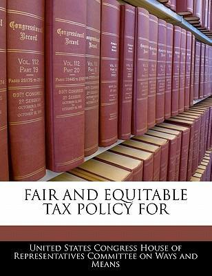 Fair and Equitable Tax Policy for