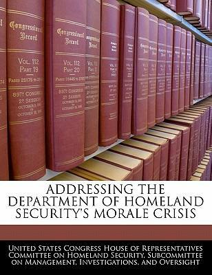 Addressing the Department of Homeland Security's Morale Crisis