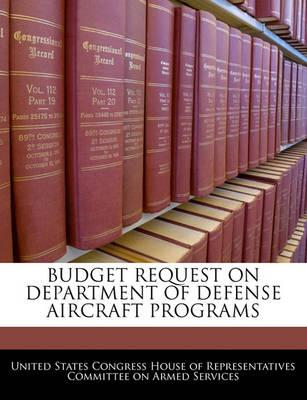 Budget Request on Department of Defense Aircraft Programs