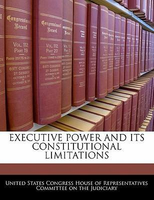 Executive Power and Its Constitutional Limitations