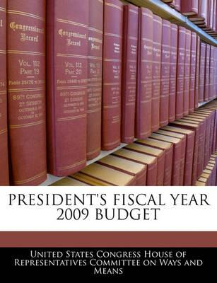 President's Fiscal Year 2009 Budget