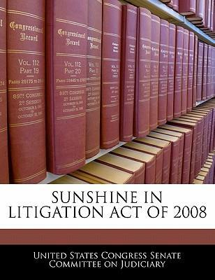 Sunshine in Litigation Act of 2008