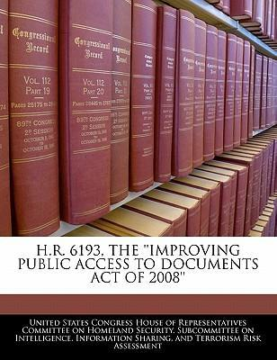 H.R. 6193, the ''Improving Public Access to Documents Act of 2008''