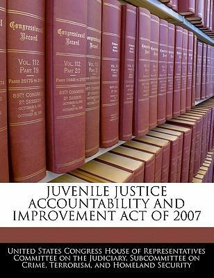Juvenile Justice Accountability and Improvement Act of 2007