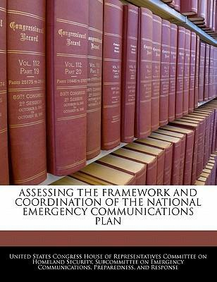 Assessing the Framework and Coordination of the National Emergency Communications Plan