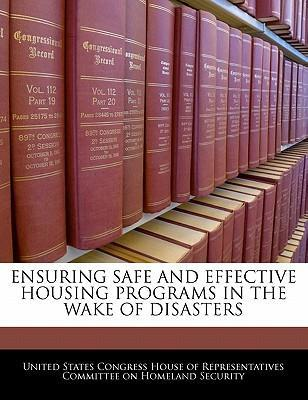 Ensuring Safe and Effective Housing Programs in the Wake of Disasters
