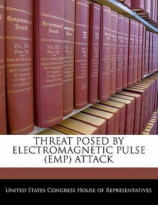 Threat Posed by Electromagnetic Pulse (Emp) Attack