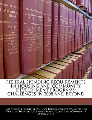 Federal Spending Requirements in Housing and Community Development Programs