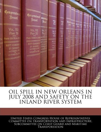 Oil Spill in New Orleans in July 2008 and Safety on the Inland River System