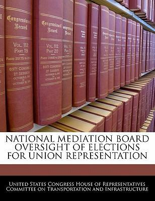 National Mediation Board Oversight of Elections for Union Representation
