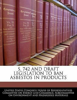 S. 742 and Draft Legislation to Ban Asbestos in Products