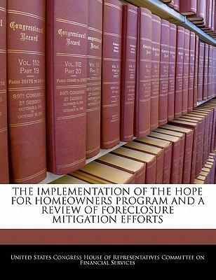 The Implementation of the Hope for Homeowners Program and a Review of Foreclosure Mitigation Efforts